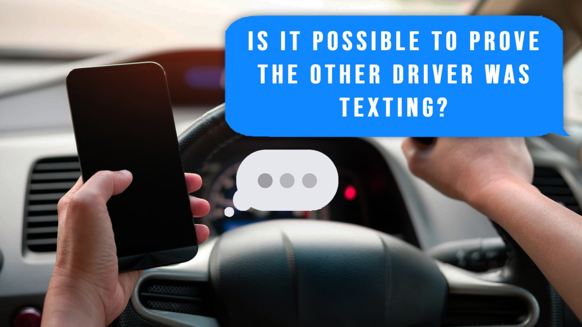 Is it Possible to Prove the Other Driver was Texting?