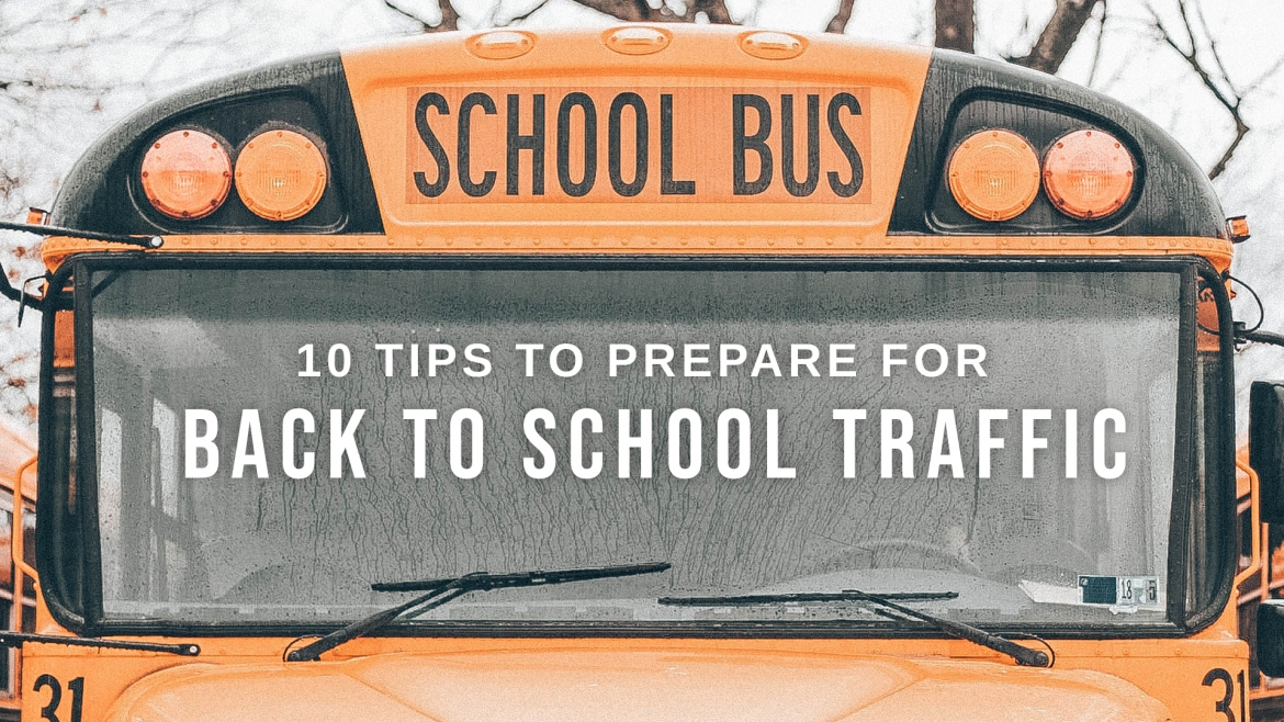 10 Tips to Prepare for Back-to-School Traffic