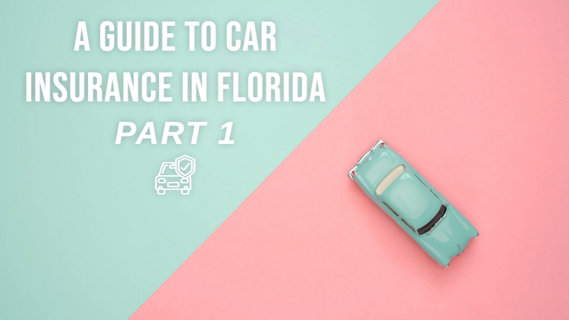 A Guide to Car Insurance in Florida Part I